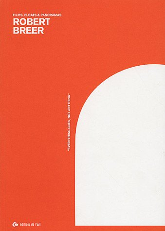 Robert Breer : Films, floats & panoramas