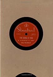 Sinatra!: The Song Is You : A Singer's Art