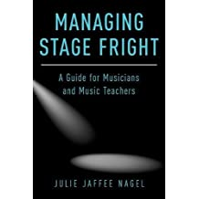 Managing Stage Fright: A Guide for Musicians and Music Teachers