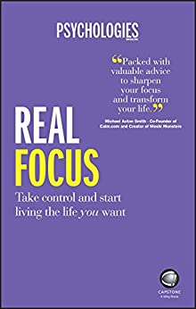 Real Focus: Take control and start living the life you want by [Magazine, Psychologies]