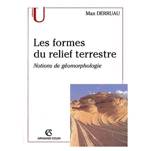 Les formes du relief terrestre. Notions de géomorphologie, 8ème édition