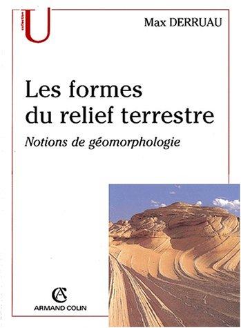Les formes du relief terrestre. Notions de gomorphologie, 8me dition