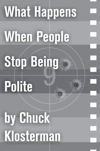 what-happens-when-people-stop-being-polite-an-essay-from-sex-drugs-and-cocoa-puffs-chuck-klosterman-