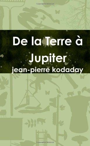 De la Terre à Jupiter par Jean-Pierre Kodaday
