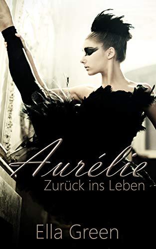 Aurélie - Zurück ins Leben -