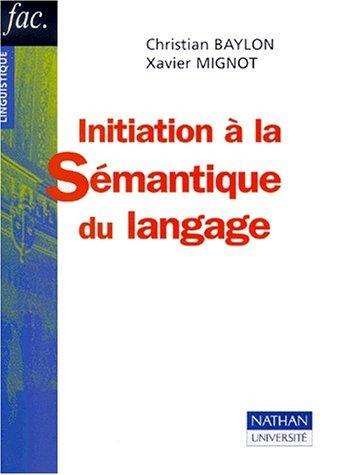 Initiation à la sémantique du langage par Christian Baylon, Xavier Mignot