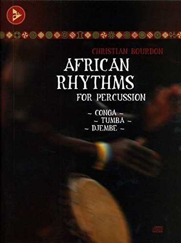 African Rhythms for Percussion: Conga - Tumba - Djembe. Percussion. Lehrbuch mit CD. (Advance Music)