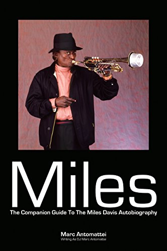 Miles: The Companion Guide to the Miles Davis Autobiography (English Edition)