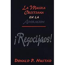 Regocijos: La Musica Cristiana En La Adoracion