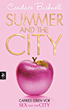 Summer and the City - Carries Leben vor Sex and the City: Band 2 (The Carrie Diaries)