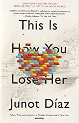 This Is How You Lose Her by Junot D??az (2013-09-03)