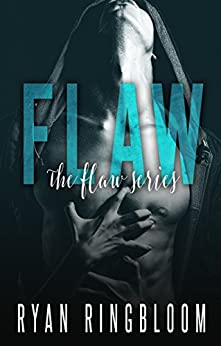 Flaw (The Flaw Series Book 1) by [Ringbloom, Ryan]