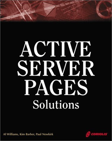 Active Server Pages Solutions: An Essential Guide for Dynamic, Interactive Web Site Development by Williams, Al, Barber, Kim, Newkirk, Paul (2000) Paperback