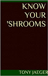 Know Your 'Shrooms
