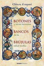Botones, bancos, brujulas y otros inventos de la Edad Media (Origenes) por Chiara Frugoni epub