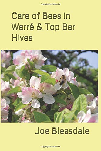 Care of Bees in Warré & Top Bar Hives