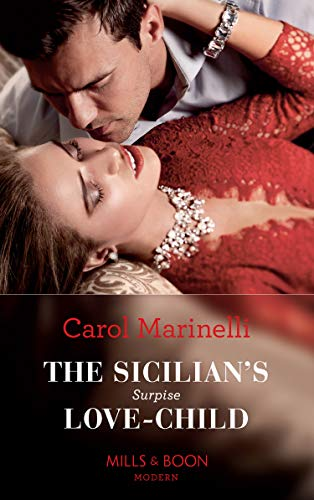The Sicilian's Surprise Love-Child (Mills & Boon Modern) (One Night With Consequences, Book 58) (English Edition)