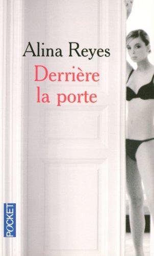 DERRIERE LA PORTE par ALINA REYES
