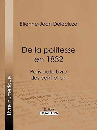 De la politesse en 1832: Paris ou le Livre des cent-et-un