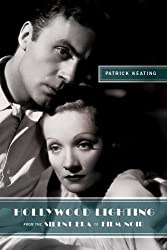 Hollywood Hollywood Lighting from the Silent Era to Film Noir (Film and Culture Series) by Patrick Keating (2009-12-15)