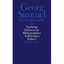 Gesamtausgabe in 24 Bänden: Band 24: Nachträge. Dokumente. Gesamtbibliographie. Übersichten. Indices