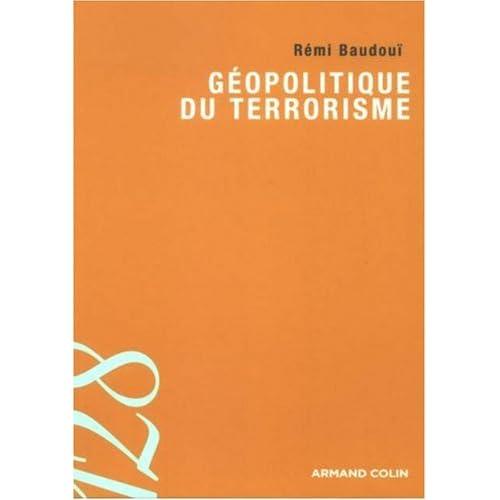 Géopolitique du terrorisme : Les territoires de l'insécurité de la mondialisation