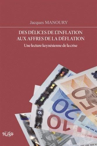 Des dlices de l'inflation aux affres de la dflation : Une lecture keynsienne de la crise de Jacques Manoury (14 avril 2009) Broch