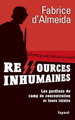 Ressources inhumaines : Les gardiens de camps de concentration et leurs loisirs (Divers Histoire)