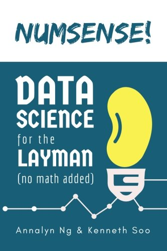 Numsense! Data Science for the Layman: No Math Added por Annalyn Ng