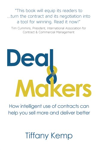 Deal Makers: How Intelligent Use of Contracts Can Help You Sell More and Deliver Better (English Edition)