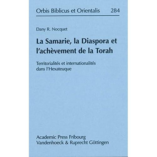 La Samarie, La Diaspora Et L'achevement De La Torah: Territorialites Et Internationalites Dans L'hexateuque