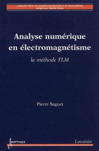 Analyse numérique en électromagnétisme : La méthode TLM par Pierre Saguet