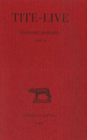 Histoire romaine, tome 7 : Livre VII