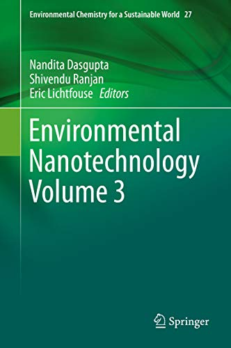 Environmental Nanotechnology Volume 3 (Environmental Chemistry for a Sustainable World Book 27) (English Edition)