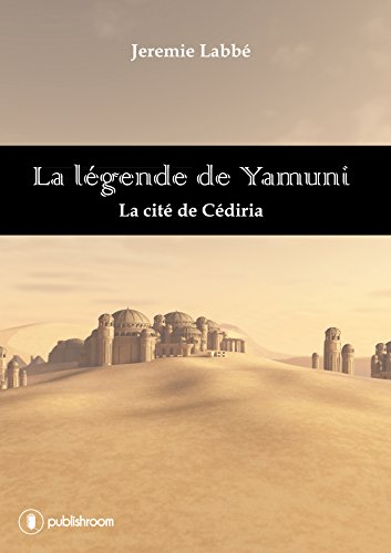 La légende de Yamuni: La cité de Cédiria
