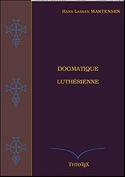 Dogmatique Luthérienne par [Martensen, Hans]