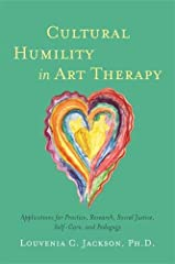 Idea Regalo - Cultural Humility in Art Therapy: Applications for Practice, Research, Social Justice, Self-Care, and Pedagogy (English Edition)