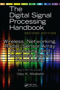 Wireless, Networking, Radar, Sensor Array Processing and Nonlinear Signal Processing (The Digital Signal Processing Handbook, Second Edition)