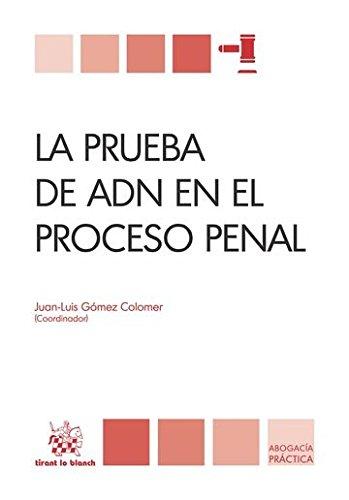 La Prueba de ADN en el Proceso Penal (Abogacía práctica) por Juan Luis Gómez Colomer