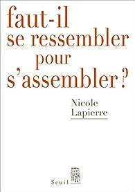 Faut-il se ressembler pour s'assembler ? par Nicole Lapierre