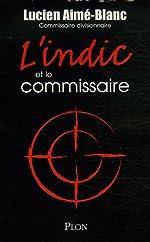 L'Indic et le commissaire de Lucien Aimé-Blanc