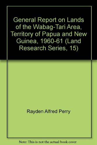 general-report-on-lands-of-the-wabag-tari-area-territory-of-papua-and-new-guinea-1960-61-land-resear