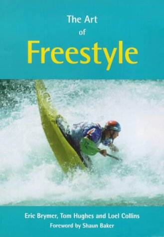 the-art-of-freestyle-a-manual-of-freestyle-kayaking-white-water-playboating-and-rodeo