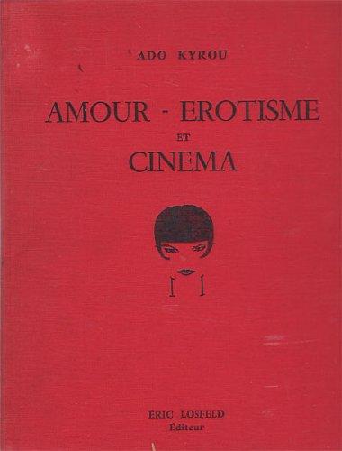 Amour-erotisme et cinema.