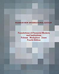 Foundations of Financial Markets and Institutions by Frank J Fabozzi (2013-07-17)