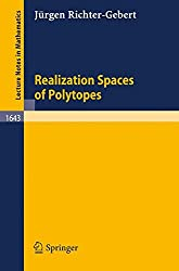 Realization Spaces of Polytopes (Lecture Notes in Mathematics)