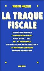 La traque fiscale : enquête sur une administration toute puissante