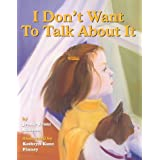 I Don't Want to Talk About it: A Story of Divorce for Young Children