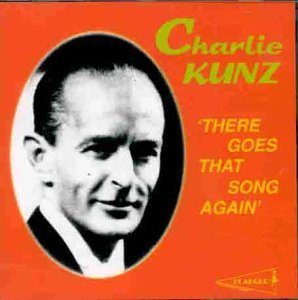 There Goes That Song Again by Charlie Kunz