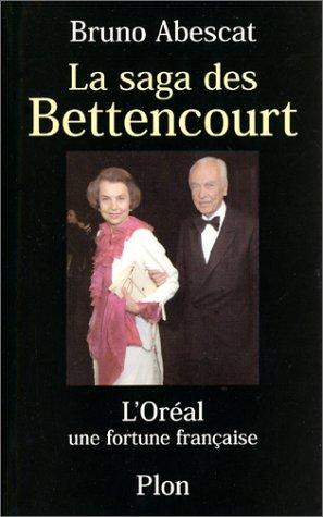 La Saga des Bettencourt : L'Oral, une fortune franaise